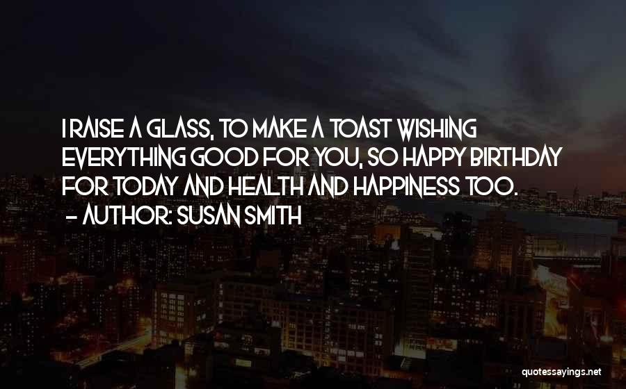 Wish You Good Health Quotes By Susan Smith