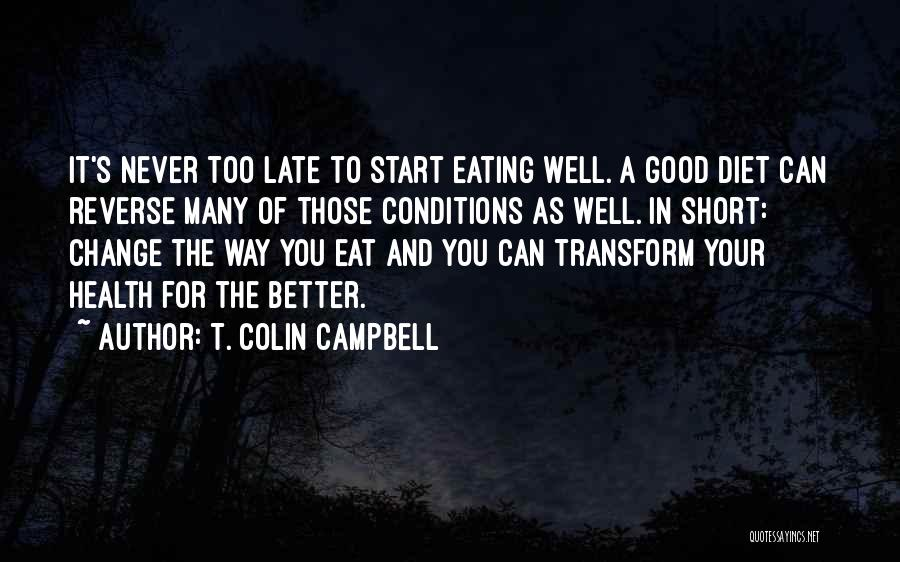 Wish You Good Health Quotes By T. Colin Campbell