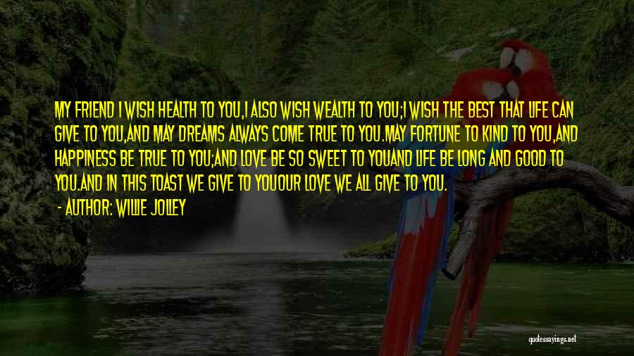 Wish You Good Health Quotes By Willie Jolley