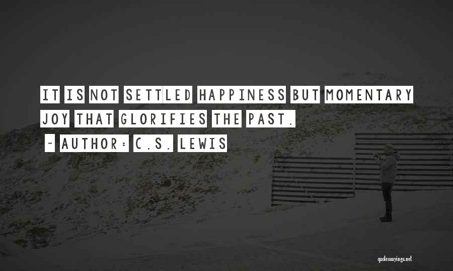 Wish You Nothing But Happiness Quotes By C.S. Lewis