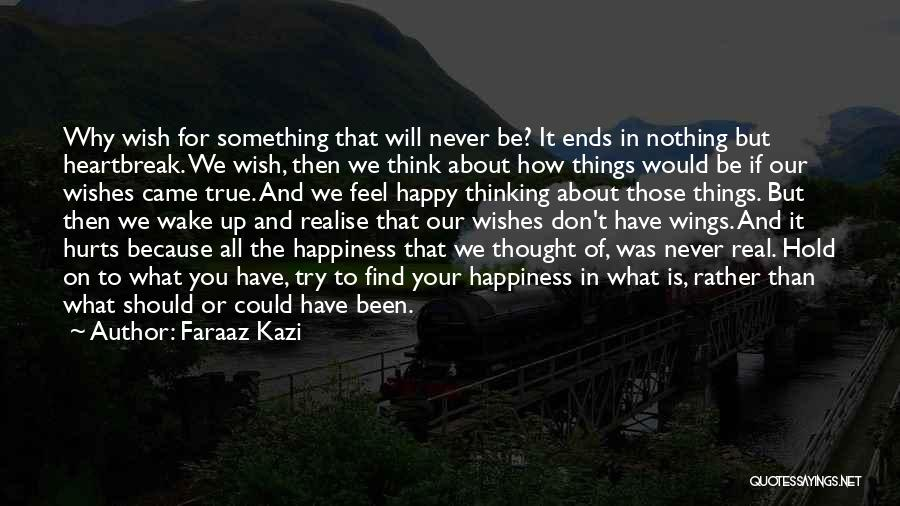 Wish You Nothing But Happiness Quotes By Faraaz Kazi