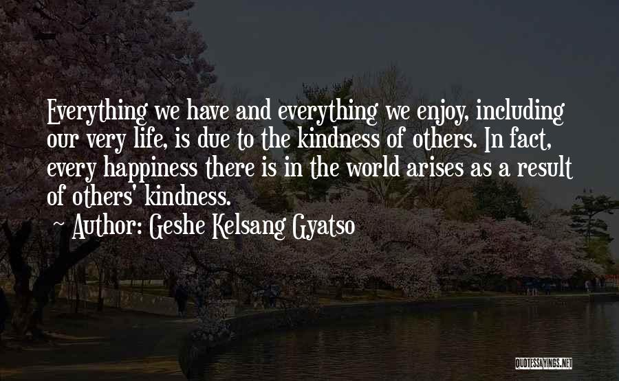 Wish You Nothing But Happiness Quotes By Geshe Kelsang Gyatso