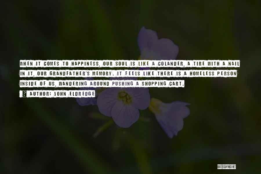 Wish You Nothing But Happiness Quotes By John Eldredge