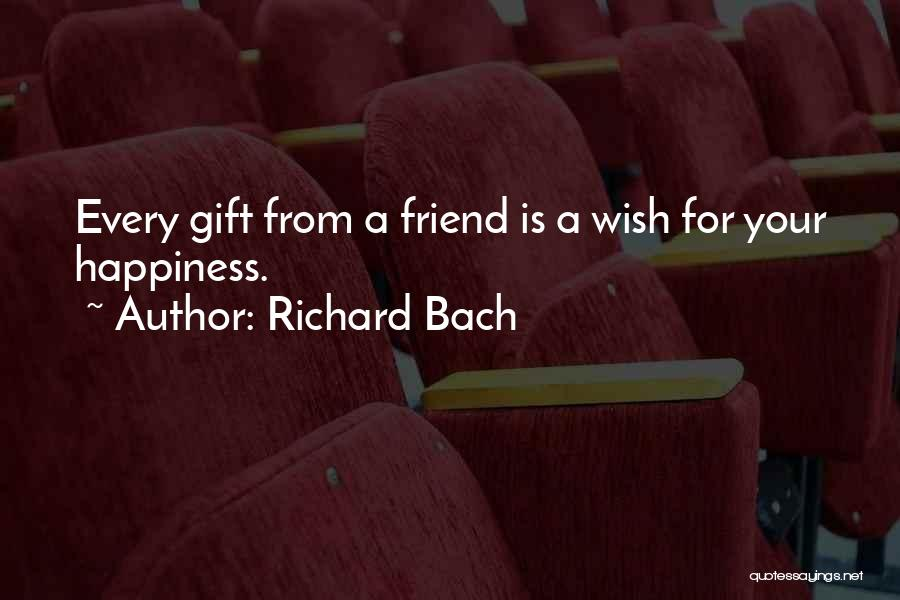 Wish You Nothing But Happiness Quotes By Richard Bach