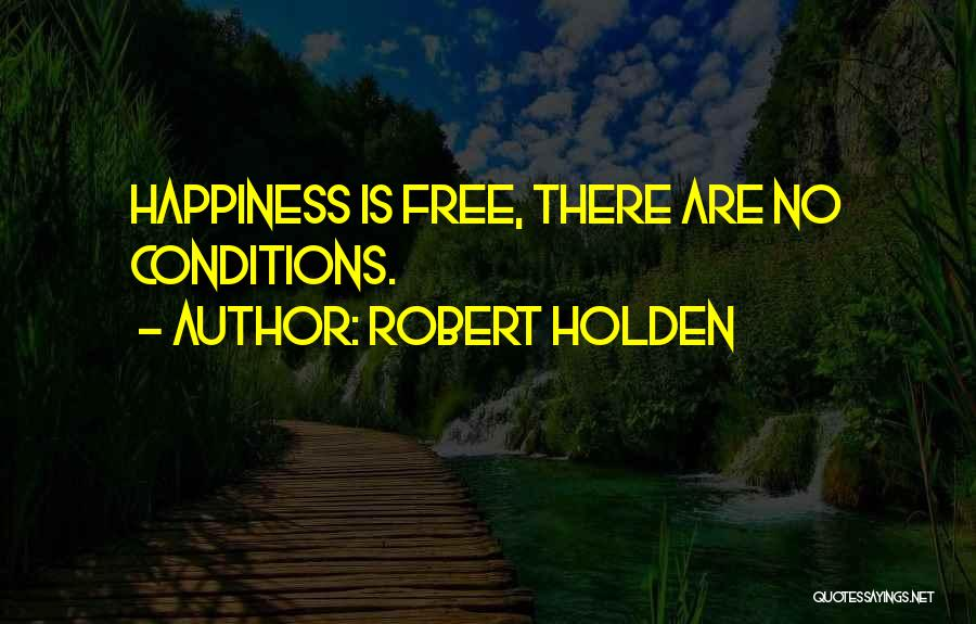 Wish You Nothing But Happiness Quotes By Robert Holden