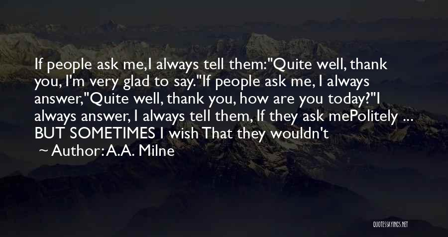 Wish You Well Quotes By A.A. Milne