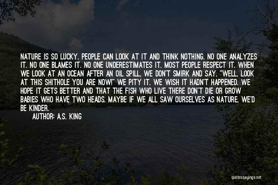 Wish You Well Quotes By A.S. King