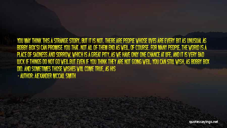 Wish You Well Quotes By Alexander McCall Smith