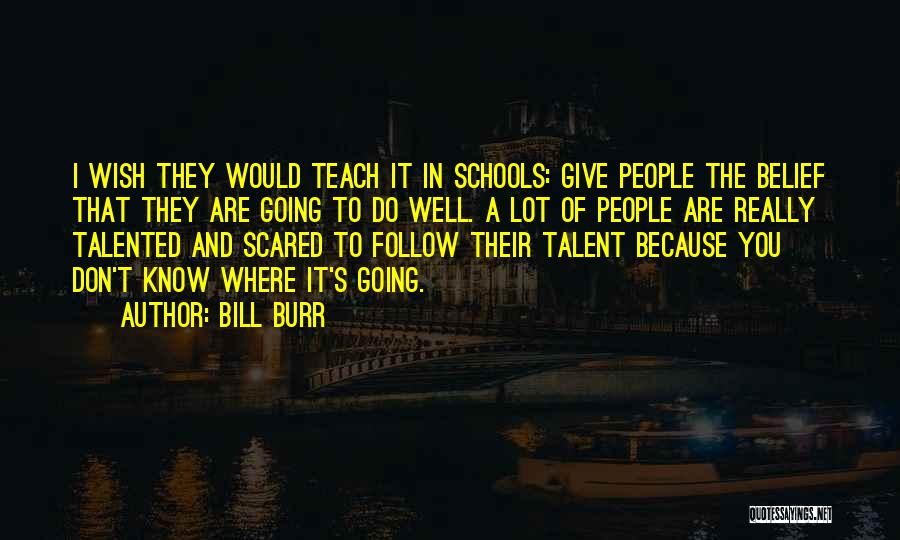 Wish You Well Quotes By Bill Burr