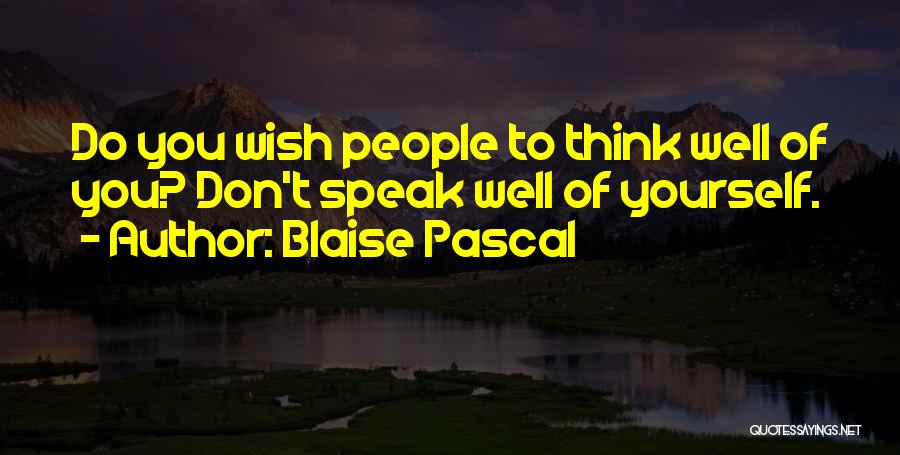 Wish You Well Quotes By Blaise Pascal