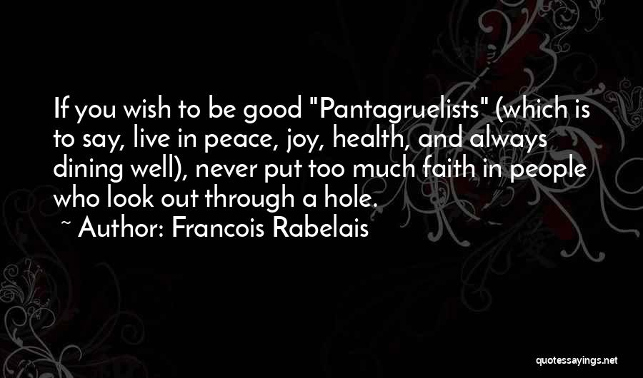 Wish You Well Quotes By Francois Rabelais
