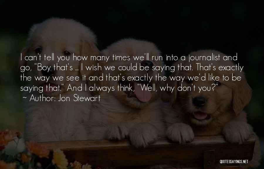 Wish You Well Quotes By Jon Stewart