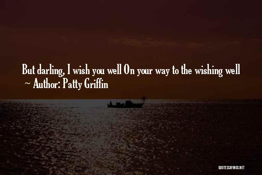 Wish You Well Quotes By Patty Griffin