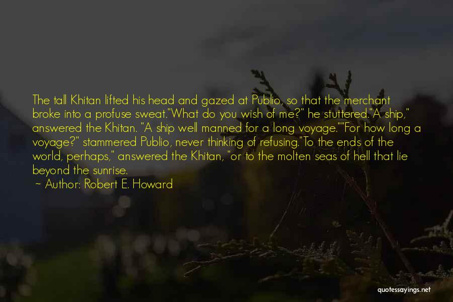 Wish You Well Quotes By Robert E. Howard