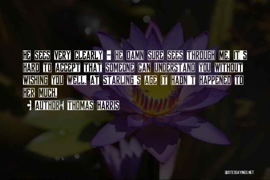 Wish You Well Quotes By Thomas Harris