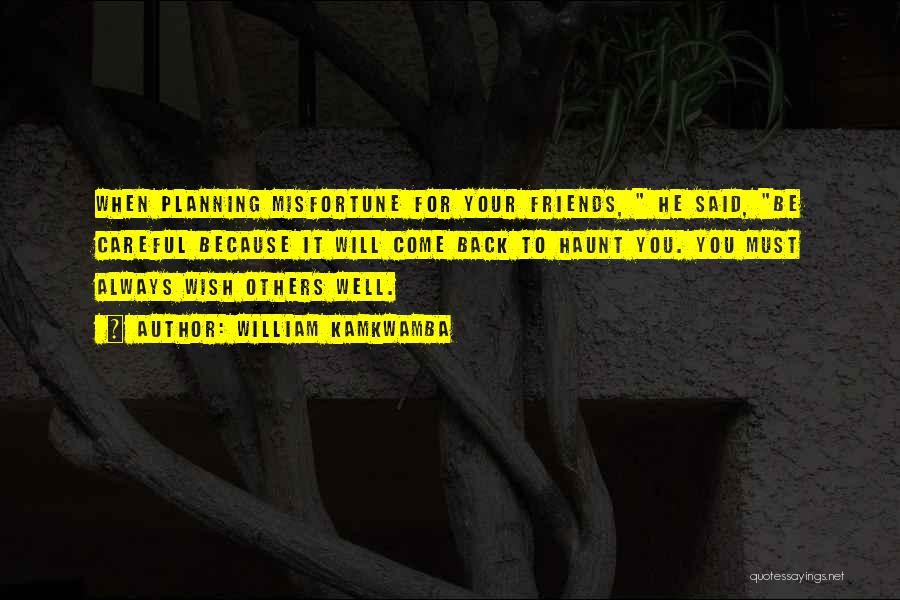 Wish You Well Quotes By William Kamkwamba