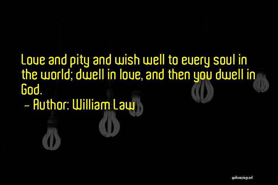 Wish You Well Quotes By William Law