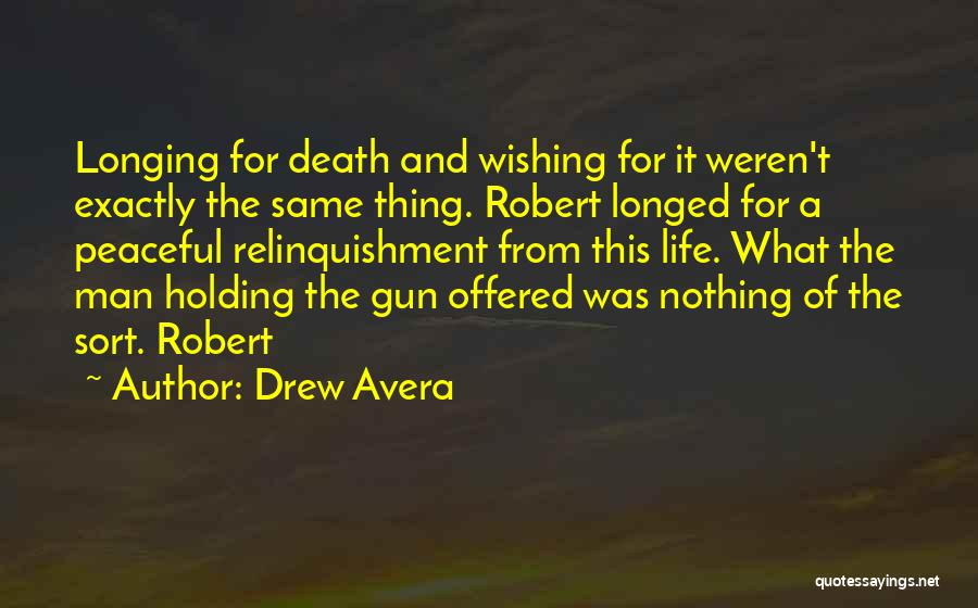 Wishing Death On Someone Quotes By Drew Avera