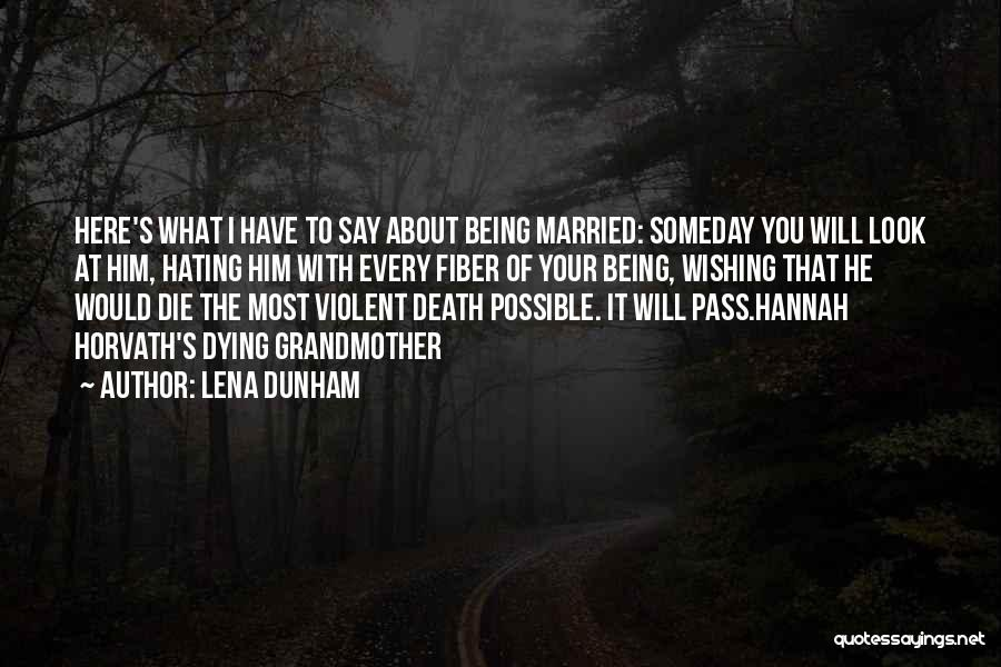 Wishing Death On Someone Quotes By Lena Dunham