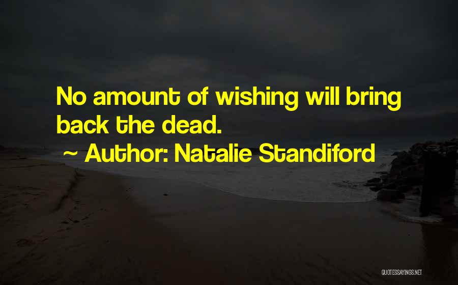 Wishing Death On Someone Quotes By Natalie Standiford