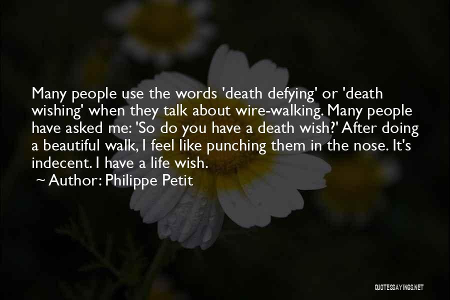 Wishing Death On Someone Quotes By Philippe Petit