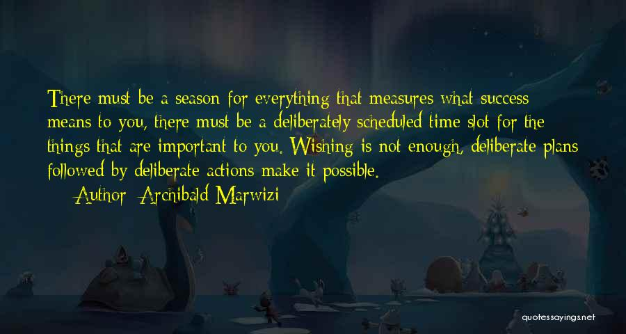 Wishing For More Time Quotes By Archibald Marwizi