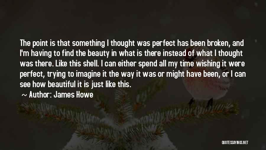 Wishing For More Time Quotes By James Howe