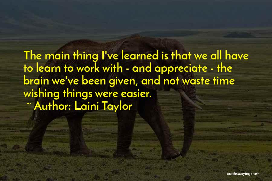 Wishing For More Time Quotes By Laini Taylor