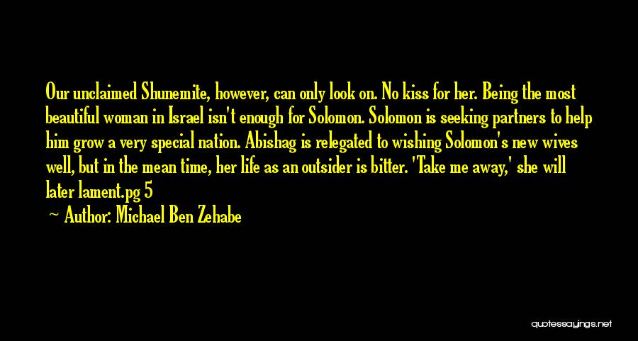 Wishing For More Time Quotes By Michael Ben Zehabe