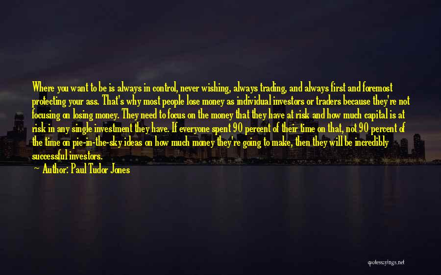 Wishing For More Time Quotes By Paul Tudor Jones