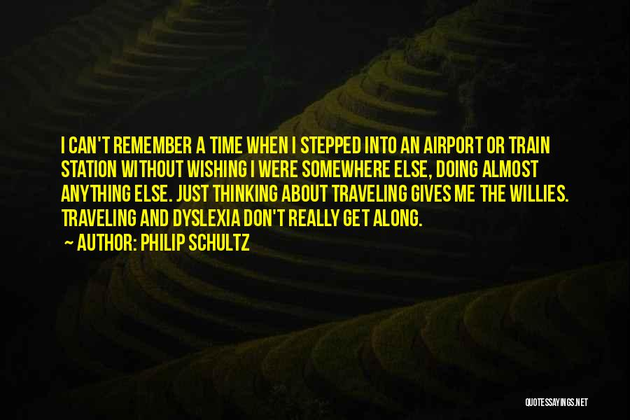 Wishing For More Time Quotes By Philip Schultz