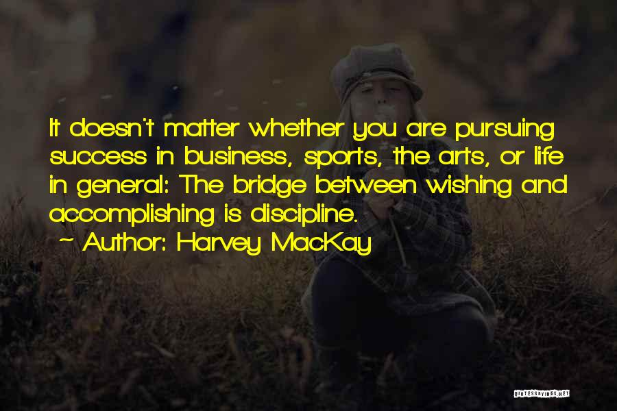 Wishing Success In Life Quotes By Harvey MacKay