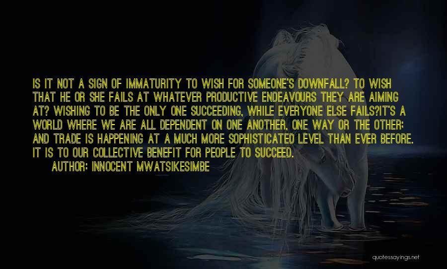 Wishing Success In Life Quotes By Innocent Mwatsikesimbe