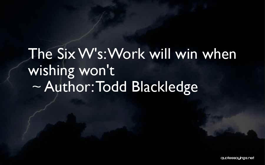 Wishing Success In Life Quotes By Todd Blackledge