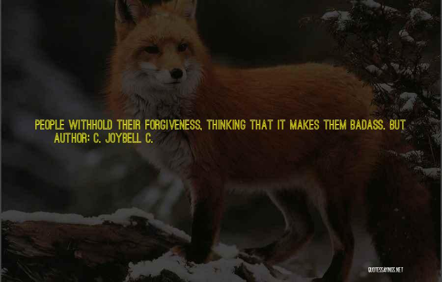Wishing Things Were Better Quotes By C. JoyBell C.