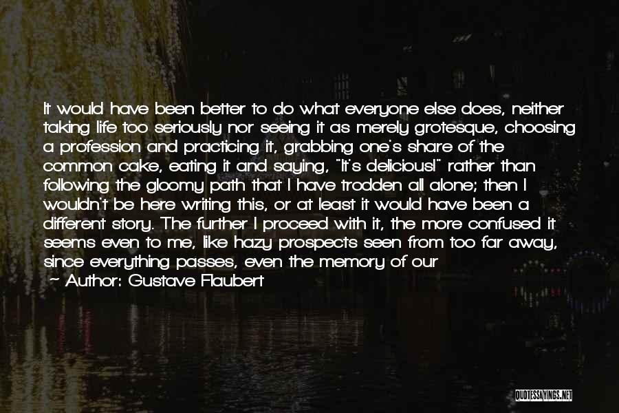 Wishing Things Were Better Quotes By Gustave Flaubert