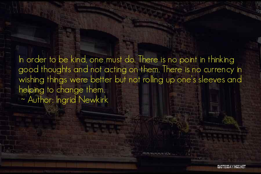 Wishing Things Were Better Quotes By Ingrid Newkirk