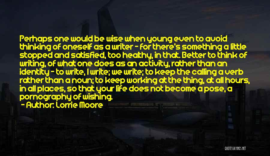 Wishing Things Were Better Quotes By Lorrie Moore
