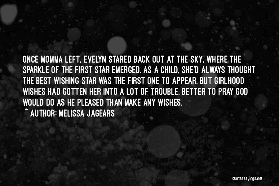 Wishing Things Were Better Quotes By Melissa Jagears