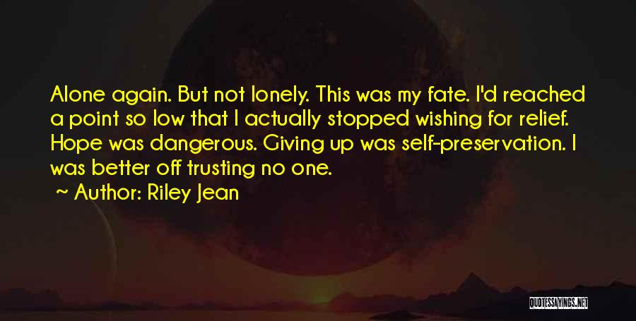 Wishing Things Were Better Quotes By Riley Jean