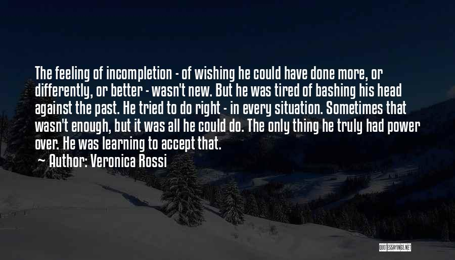 Wishing Things Were Better Quotes By Veronica Rossi