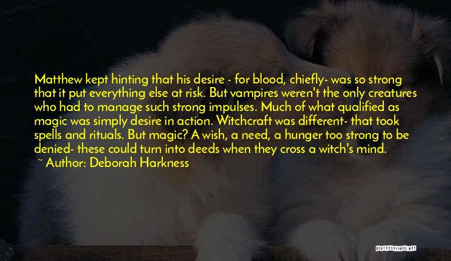 Witchcraft Spells Quotes By Deborah Harkness