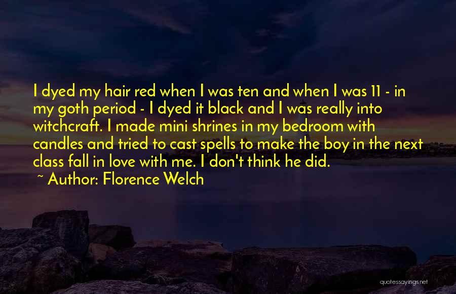 Witchcraft Spells Quotes By Florence Welch