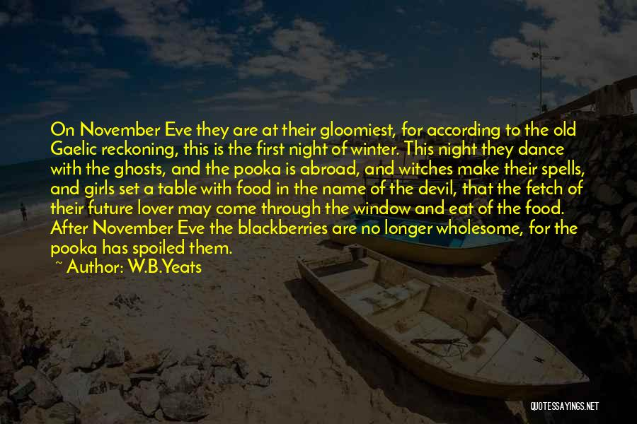 Witches Abroad Quotes By W.B.Yeats