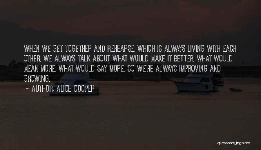 With Each Other Quotes By Alice Cooper