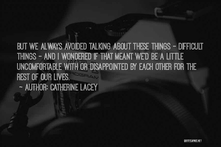 With Each Other Quotes By Catherine Lacey