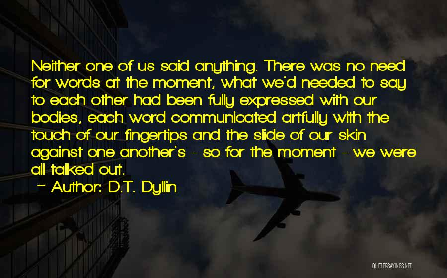 With Each Other Quotes By D.T. Dyllin