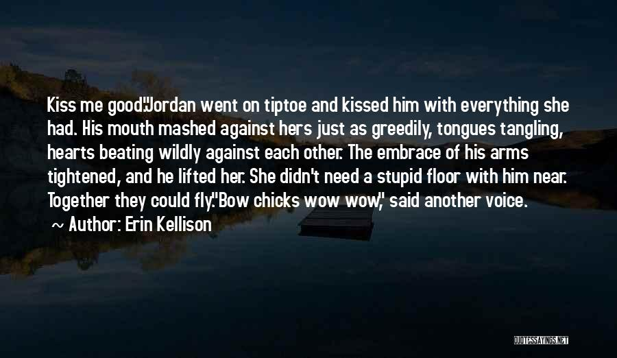 With Each Other Quotes By Erin Kellison