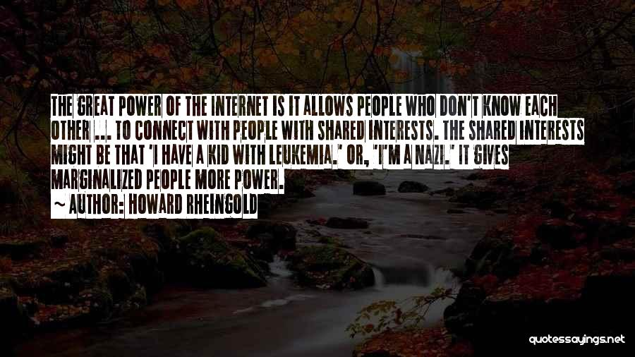With Each Other Quotes By Howard Rheingold