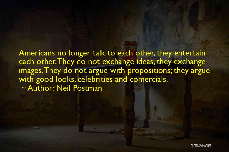 With Each Other Quotes By Neil Postman